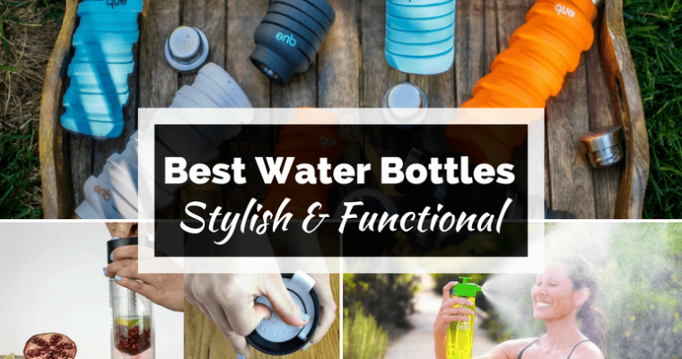 10 Best Water Bottles That Are Stylish and Multifunctional