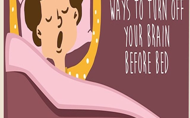 10 Ways To Turn Off Your Brain Before Bed